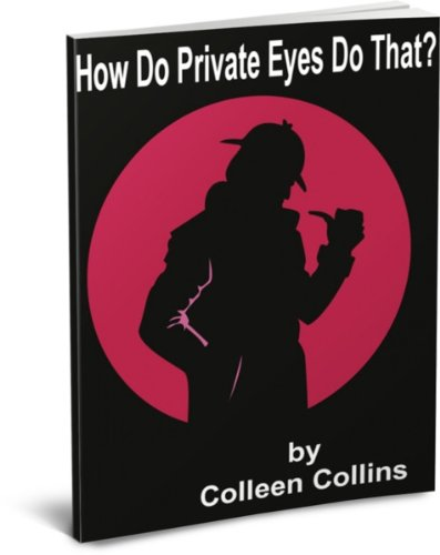 How Do Private Eyes Do That?