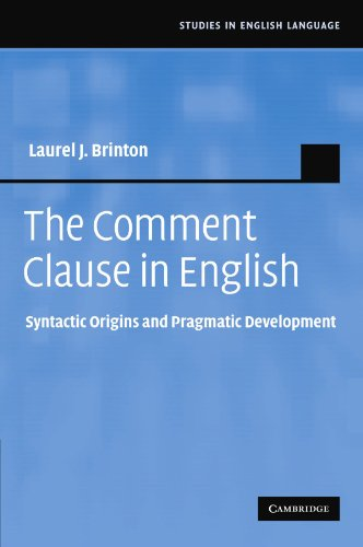 The Comment Clause in English: Syntactic Origins and Pragmatic Development (Studies in English Language)