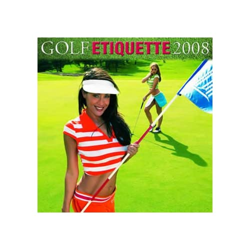 Golf Etiquette 2008 Sexy Girls Calendar - Adult & Glamor 2008 Calendars