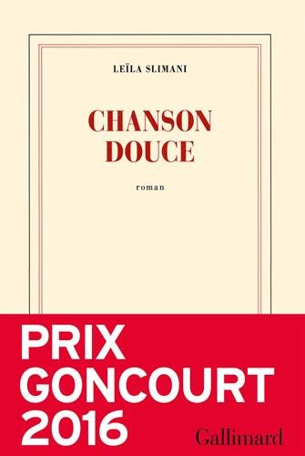 Chanson douce [ PRIX GONCOURT 2016 ] (French Edition)