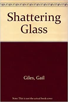 book report on shattering glass by gail giles Would have been an a+ book if not for the gail giles is the author of shattering glass - blog - information for publishers - report an issue - help.