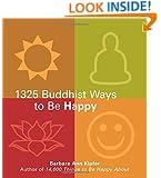 The 1325 Buddhist Ways to Be Happy
