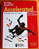 Big Ideas Math: Accelerated, A Common Core Curriculum, Teaching Edition