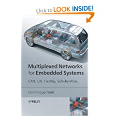 Multiplexed Networks for Embedded Systems: CAN, LIN, FlexRay, Safe-by-Wire…
