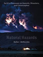 Natural Hazards Earth s Processes as Hazards Disasters and Catastrophes by Edward A. Keller
