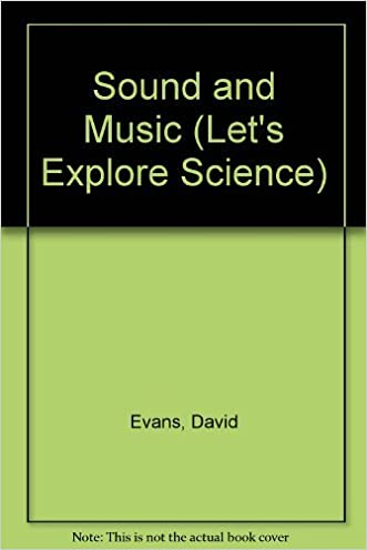 Sound and Music (Let's Explore Science) written by David Evans
