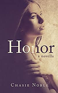 (FREE on 11/21) Honor: A Novella by Chasie Noble - http://eBooksHabit.com