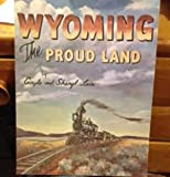 img - for Wyoming : The Proud Land book / textbook / text book