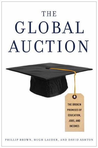 The Global Auction: The Broken Promises of Education,...