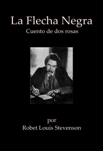 Stevenson, R. L. - La Flecha Negra (Spanish Edition)