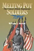 Melting Pot Soldiers: The Union Ethnic Regiments (North's Civil War): William L. Burton: 9780823218288: Amazon.com: Books