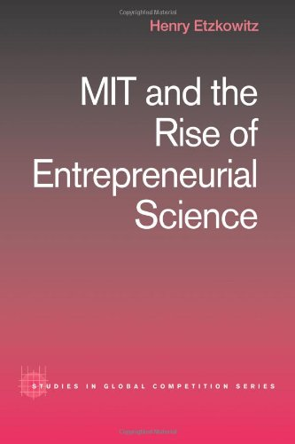 Mit And The Rise Of Entrepreneurial Science (Routledge Studies In Global Competition)