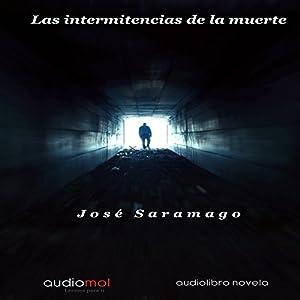 Las Intermitencias De La Muerte [The Intermittency of Death] Hörbuch