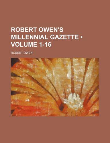 Robert Owen's Millennial Gazette (Volume 1-16)