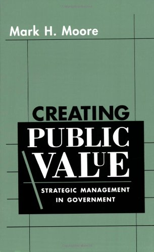 Creating Public Value: Strategic Management in Government