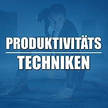 Produktivitätstechniken: Produktiv sein auf eine Art und Weise, die Spaß macht Hörbuch von Calvin Hollywood Gesprochen von: Calvin Hollywood