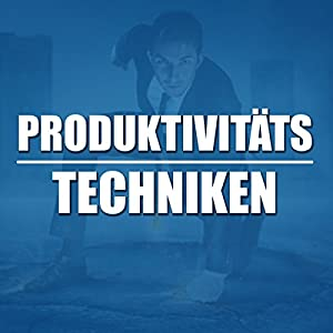 Produktivitätstechniken Hörbuch
