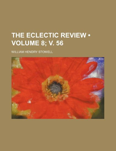 The Eclectic Review (Volume 8; v. 56)