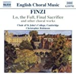 Finzi:  Lo, the Full, Final Sacrifice...