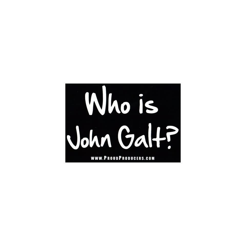 Who Is John Galt Bumper Sticker On Popscreen
