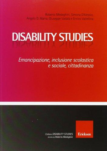 Disability studies. Emancipazione, inclusione scolastica e sociale, cittadinanza