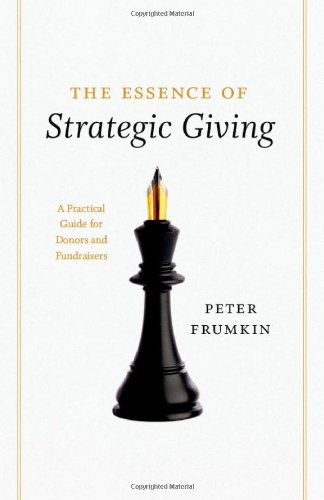 The Essence of Strategic Giving: A Practical Guide for...
