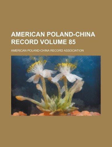 American Poland-China record Volume 85