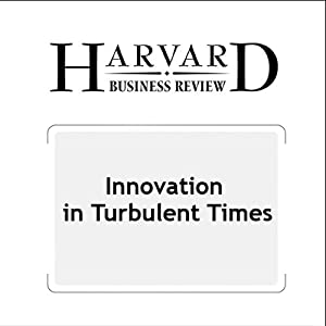 Innovation in Turbulent Times (Harvard Business Review) | [Darrell K. Rigby, Kara Gruver, James Allen]