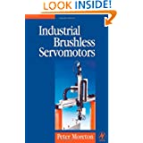 Industrial Brushless Servomotors (Newnes Power Engineering Series)
