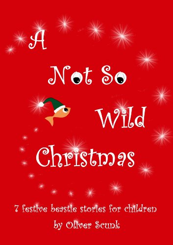 A Not So Wild Christmas (The Not So Wild Things)