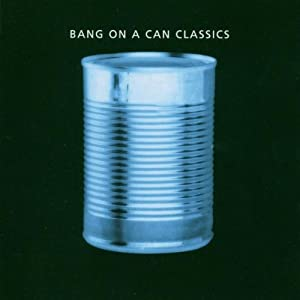 Bang On A Can Classic