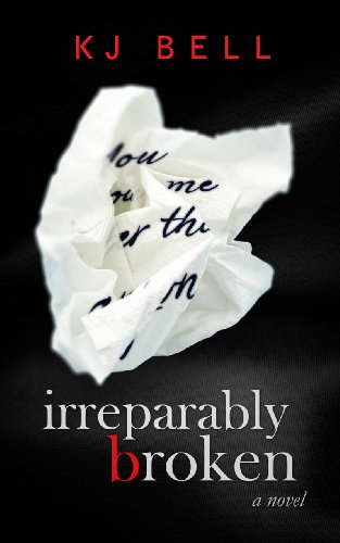 Irreparably Broken (Irreparable) by K J  Bell