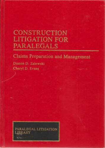 Construction Litigation Handbook for Paralegals: Claims Preparation and Management (Paralegal Law Library)