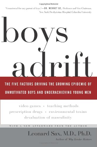 Boys Adrift: The Five Factors Driving the Growing Epidemic of Unmotivated Boys and Underachieving Young Men, Buch