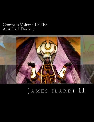 Compass Volume II: The Avatar of Destiny: Volume 2