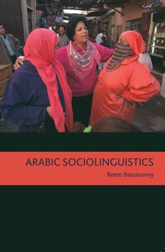 Arabic Sociolinguistics: Topics in Diglossia, Gender,...