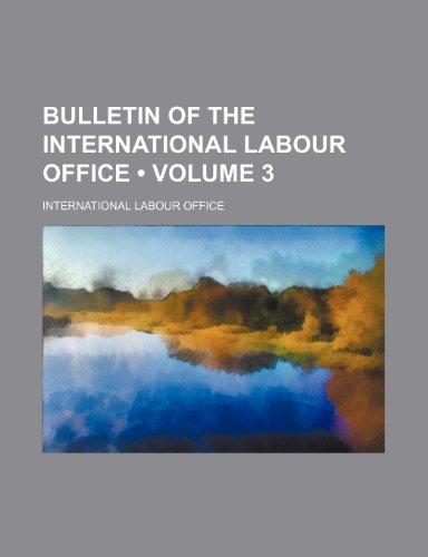 Bulletin of the International Labour Office (Volume 3)