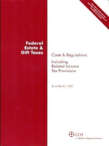 Federal Estate & Gift Taxes: Code & Regulations...