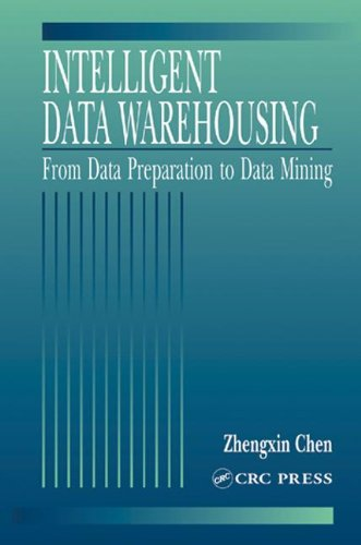 Intelligent Data Warehousing: From Data Preparation to Data Mining