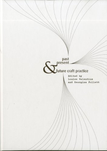Past, Present & Future Craft Practice