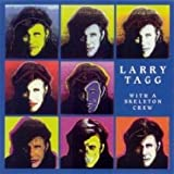 Larry Tagg With a skeleton crew (1995)