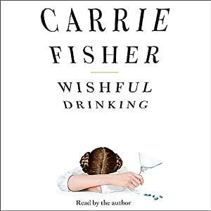 Wishful Drinking | [Carrie Fisher]