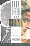 Life, death, and in between: Tales of clinical neurology (1557785260) by Klawans, Harold L