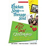 Chicken Soup for the Teenage Soul: The Real Deal Challenges (0439900387) by Jack Canfield