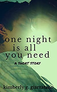 One Night Is All You Need: A Short Story by Kimberly G. Giarratano ebook deal