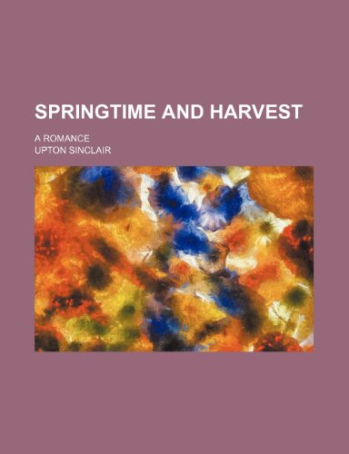 Springtime and harvest; a romance