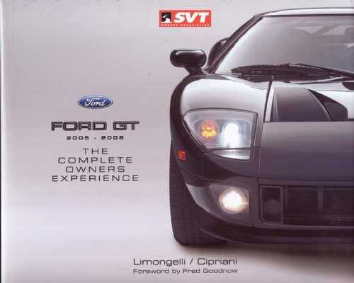 Ford GT 2005-2006 The Complete Owners Experience097543618X
