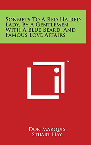 Sonnets to a Red Haired Lady, by a Gentlemen with a Blue Beard, and Famous Love Affairs