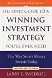 img - for The Only Guide to a Winning Investment Strategy You'll Ever Need: The Way Smart Money Invests Today [ONLY GT A WINNING INVESTMENT S] book / textbook / text book