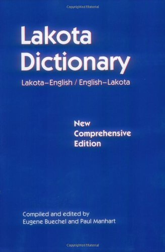 Lakota Dictionary: Lakota-English / English-Lakota, New...